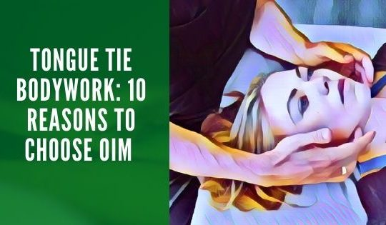 Top 10 Reasons OIM Offers The Best Tongue Related Bodywork